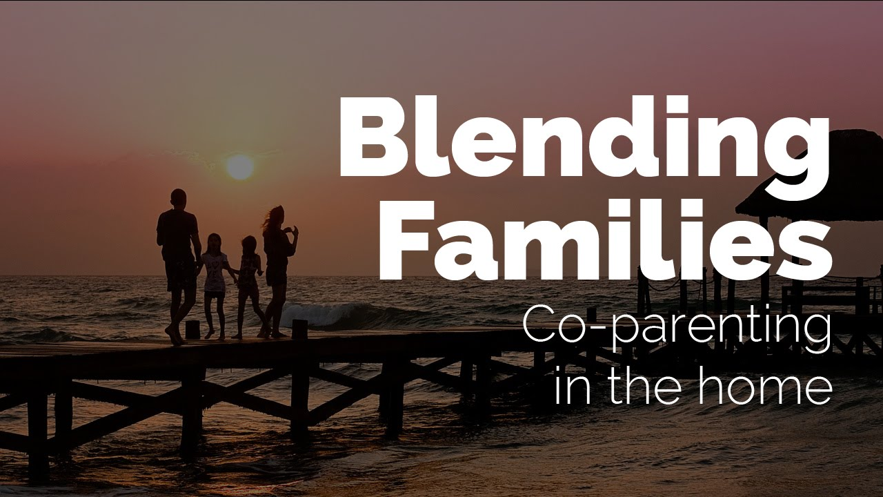 Blended Families and Co-Parenting